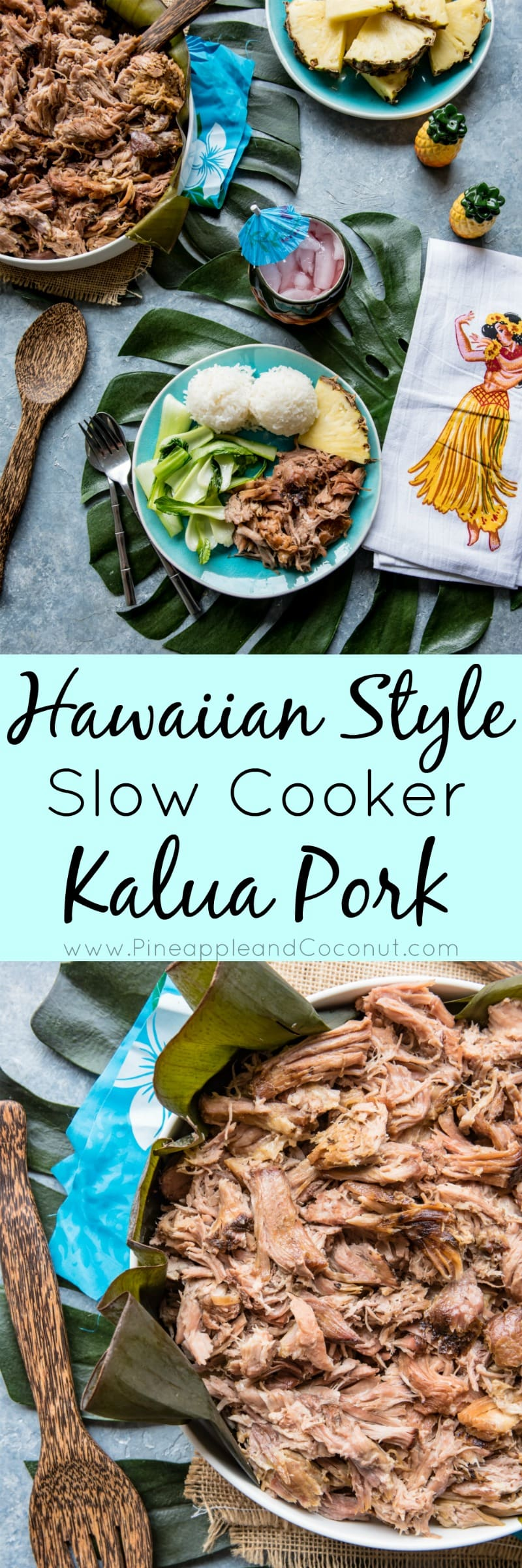 Hawaiian Style Slow Cooker Kalua Pork www.pineappleandcoconut.com